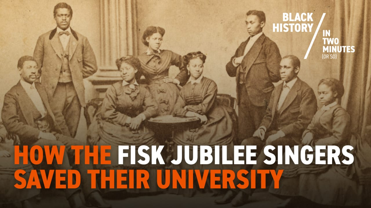 Fisk Jubilee | Black History in Two Minutes