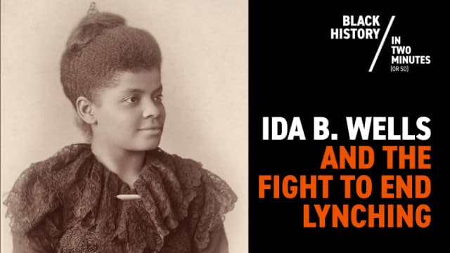 Ida B. Wells | Black History in Two Minutes