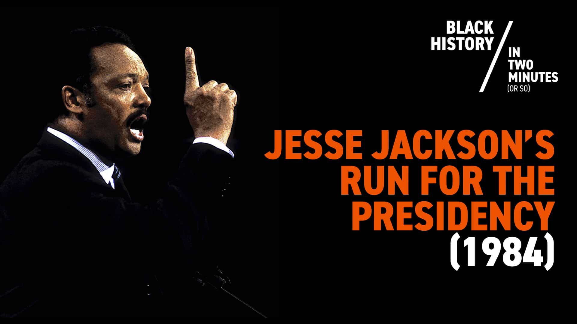 Jesse Jackson's Run For Presidency | Black History in Two Minutes