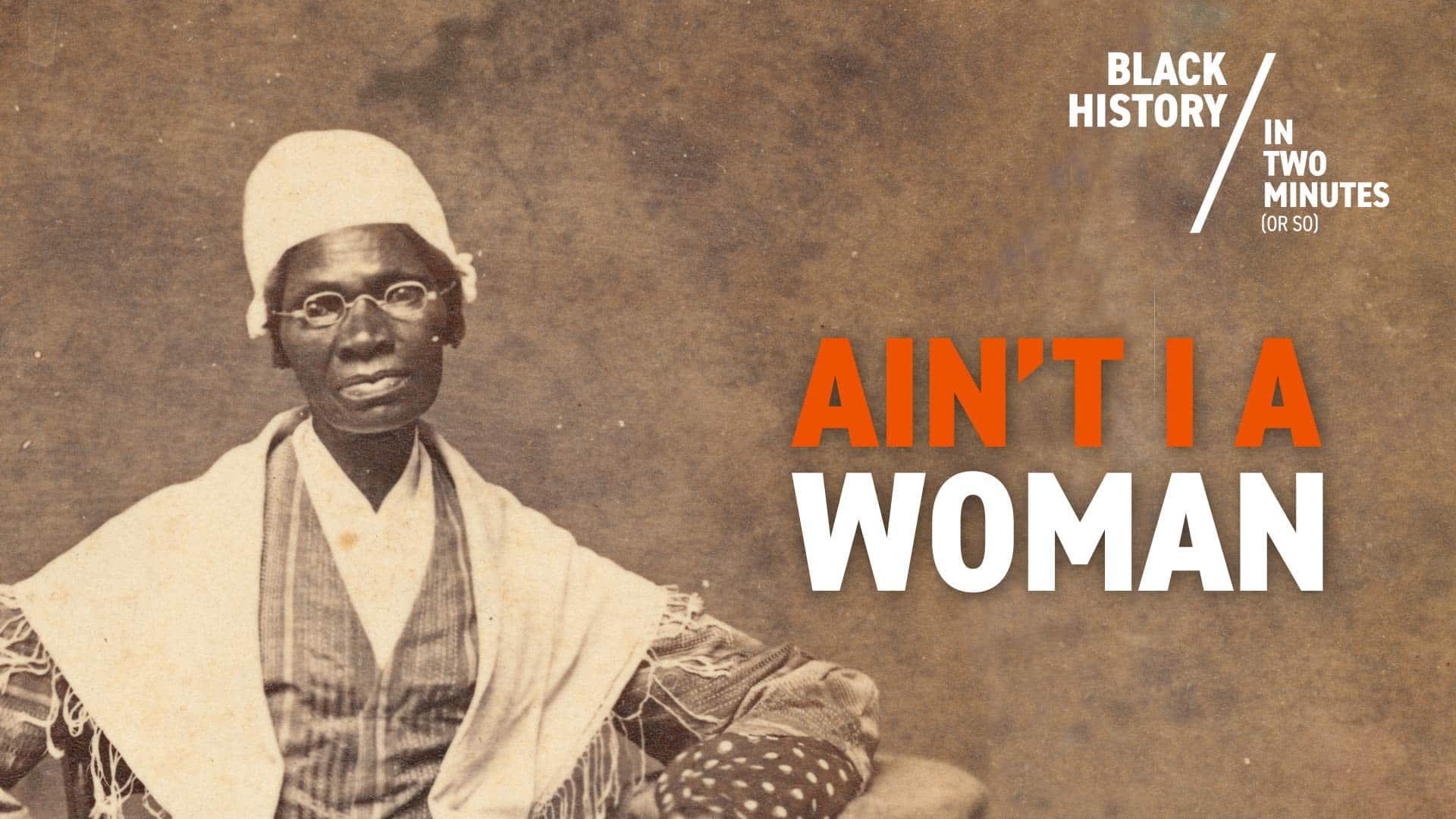 Sojourner Truth | Black History in Two Minutes