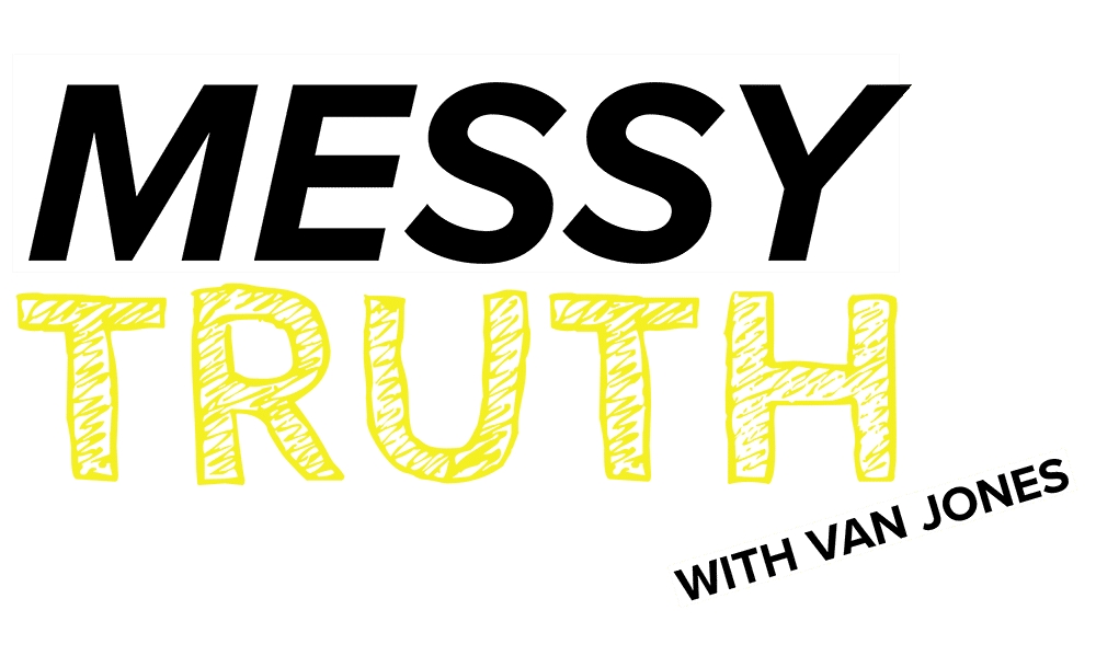 Be Woke presents The Messy Truth with Van Jones